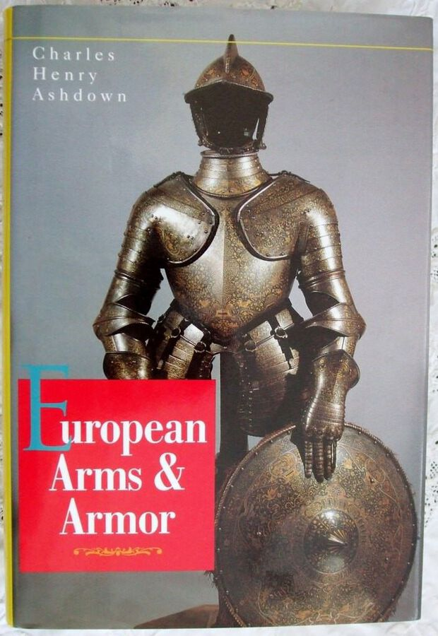 European Arms and Armor ~ Charles Henry Ashdown
