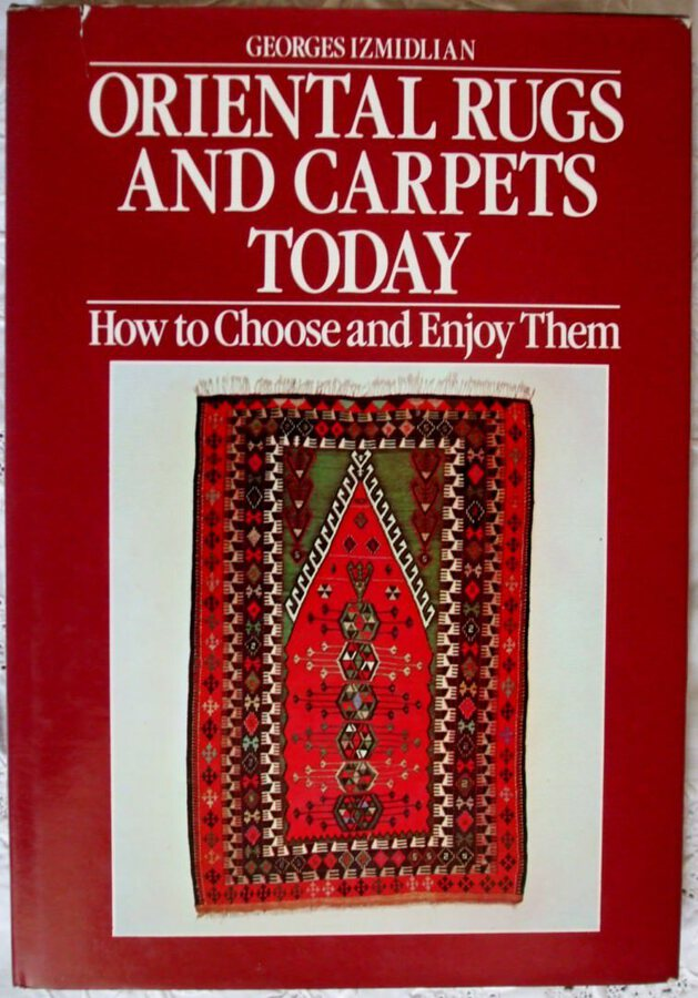 Oriental Rugs and Carpets Today ~ Georges Izmidlian