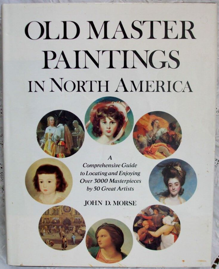 Old Master Paintings in North America ~ John D. Morse