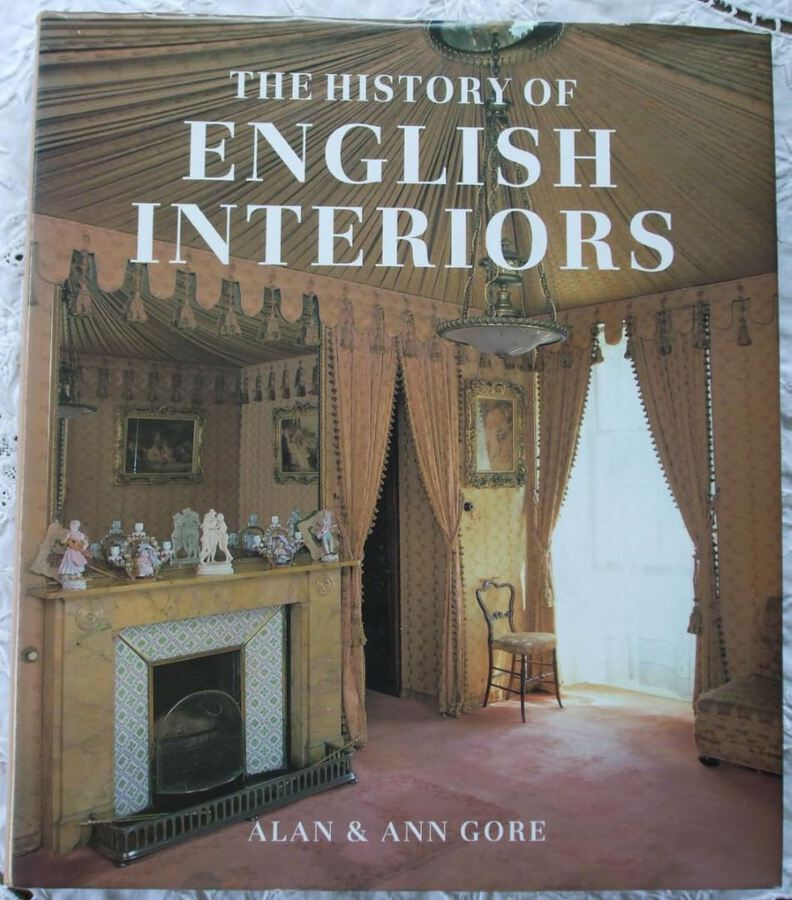 The History of English Interiors ~ Alan & Ann Gore