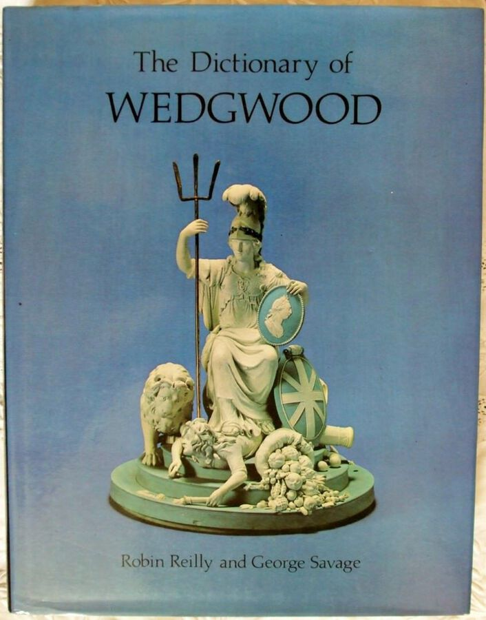 The Dictionary of Wedgwood ~ Robin Reilly and George Savage