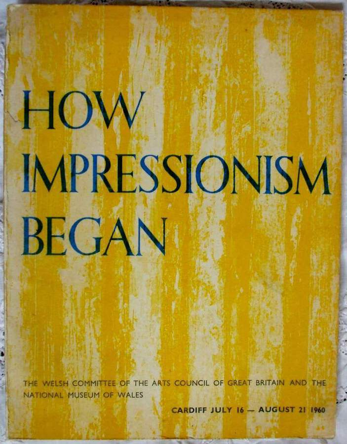 How Impressionism Began ~ National Museum of Wales ~ Cardiff ~ 1960