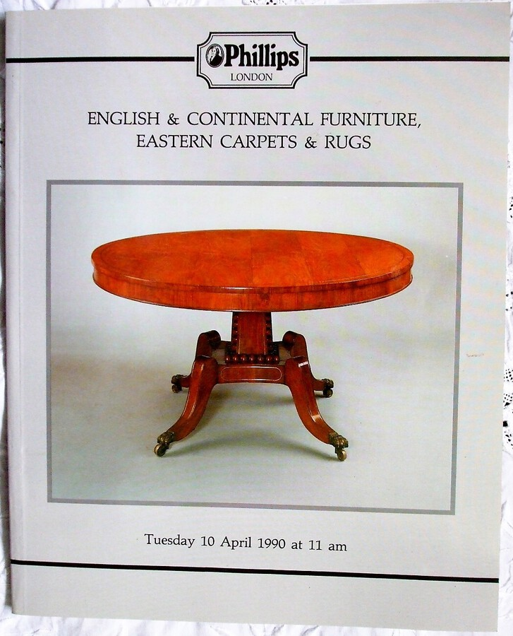 Phillips ~ English and Continental Furniture, Eastern Carpets and Rugs ~ London ~ 10. 04. 1990