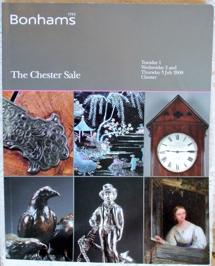 Antique Bonhams ~ The Chester Sale ~ Chester ~ 01. - 03. 07. 2008