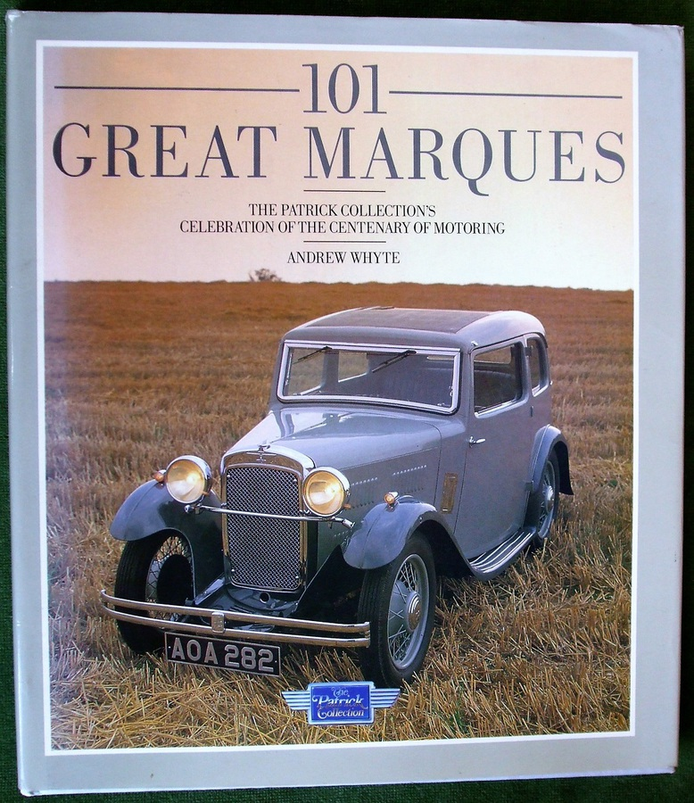 Antique 101 Great Marques ~ The Patrick Collection's Celebration of the Centenary of Motoring ~ Andrew Whyte