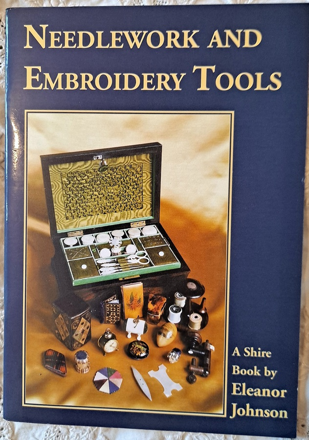 Antique Needlework and Embroidery Tools ~ Eleanor Johnson