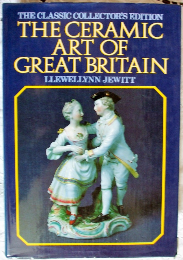 Antique The Ceramic Art of Great Britain ~ Llewellyn Jewitt