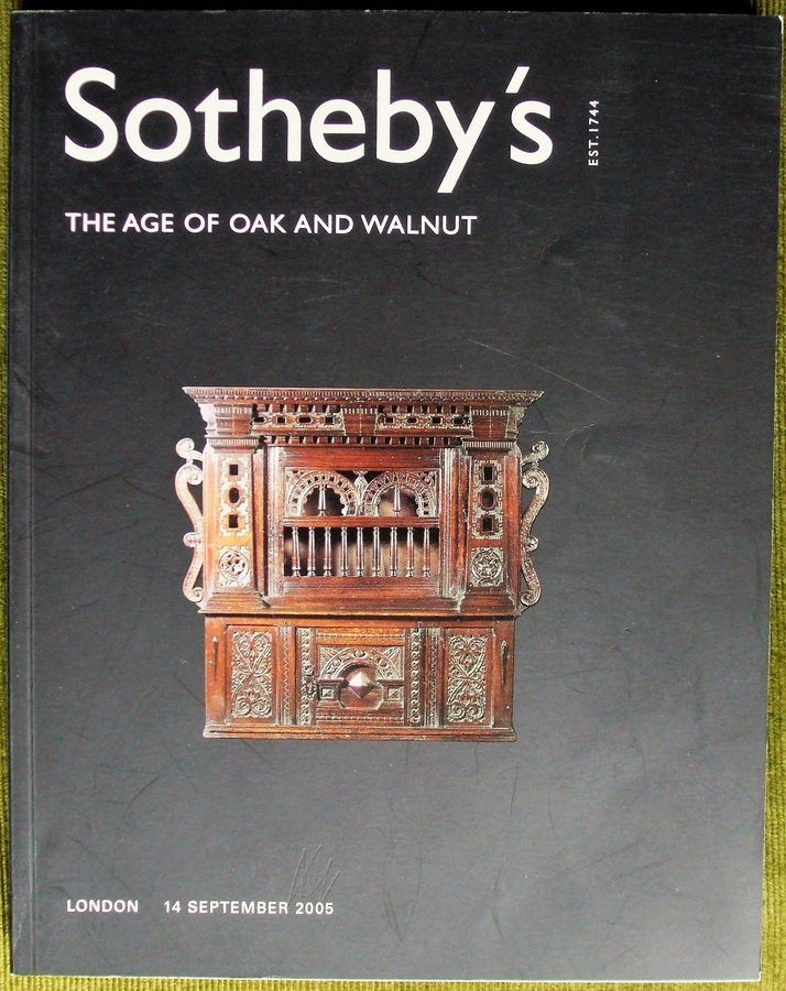 Antique Sotheby's ~ The Age of Oak and Walnut ~ London ~ 14. 09. 2005