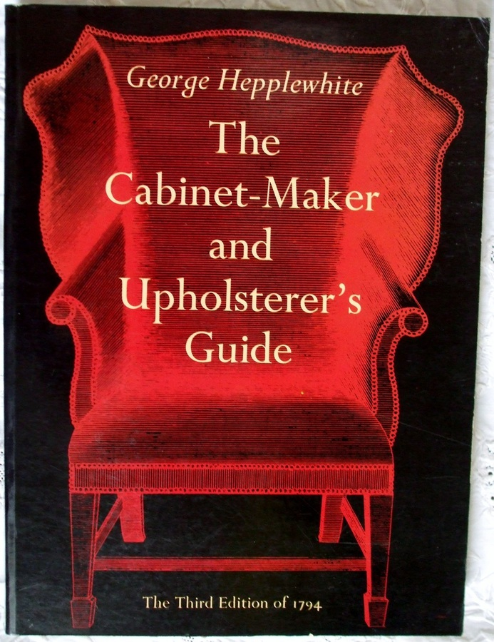 Antique The Cabinet-Maker and Upholsterer's Guide ~ George Hepplewhite