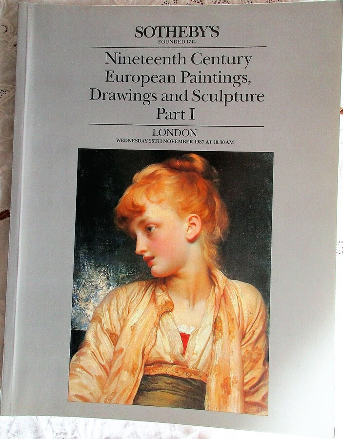 Antique Sotheby's ~ Nineteenth Century European Paintings, Drawings and Sculpture ~ Part I ~ London ~ 25. 11. 1987